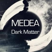 Medea – Dark Matter