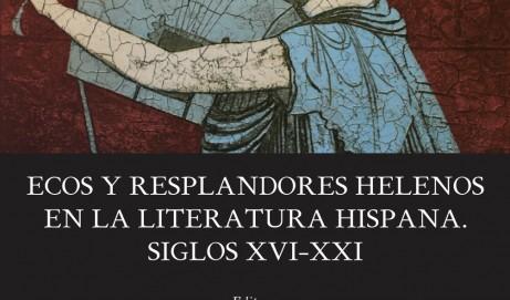 Ecos y resplandores helenos en la Literatura Hispana. Siglos XVI-XXI