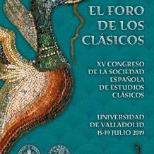 XV Congreso de la Sociedad Española de Estudios Clásicos: El Foro de los Clásicos · Valladolid, 15-19 de julio de 2019