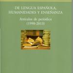 De lengua española, Humanidades y Enseñanza, editado por Visor, Isaac Peral 38, también en Feria del Libro, casetas 157-158.